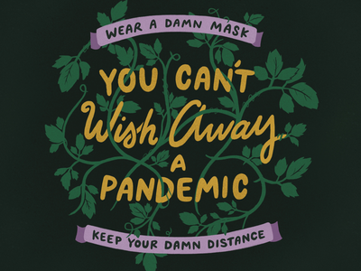 There's still a dang pandemic wear a mask illustration covid ribbons poison ivy hand lettering pandemic