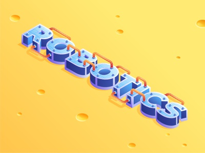 Isometric Robotic Typography typography robotics isometric illustration vector design 2d art illustrator vector art illustration adobe illustrator isometric