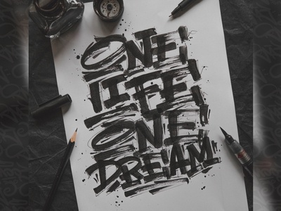 """""""One life, one dream"""" - Lettering"""