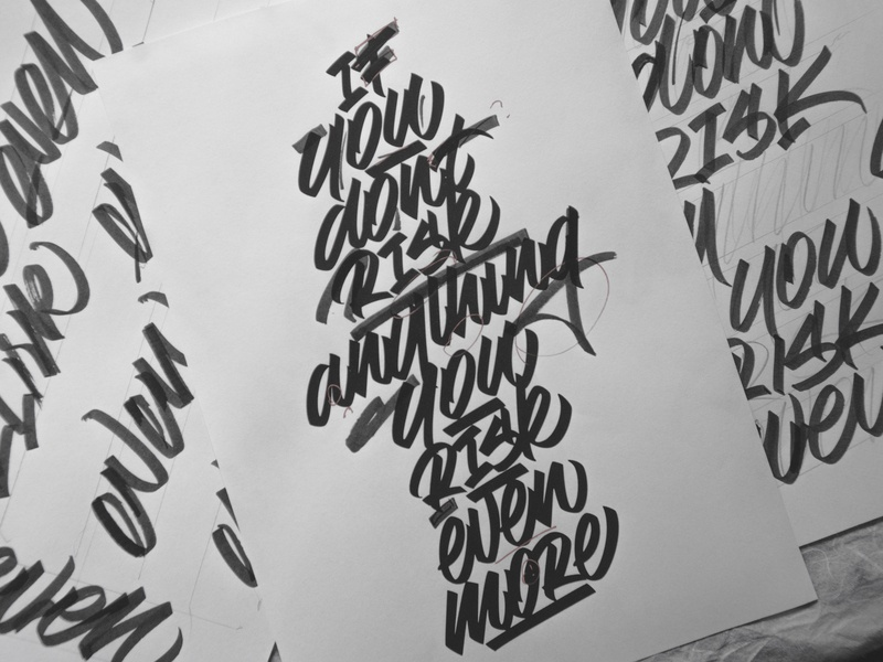 """If you don't risk anything you risk even more"" - Sketches process sketches sketch calligraphy lettering graphic art typography type snoozeone snooze illustration design"