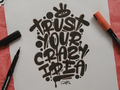 Trust your crazy idea[s]!