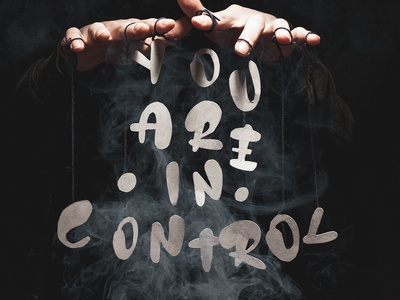 """You are in control"""