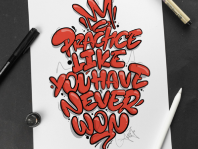 """Practice like you have never won"" - Lettering graffitilettering handtype"
