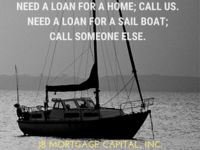 Need A Loan For A Home Call Us.  Need A Loan For A Sail Boat  Ca