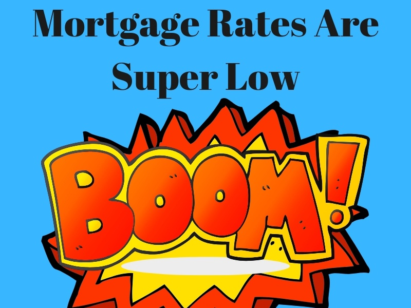 Mortgage Rates Are Super Low home mortgage