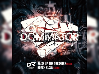 DOMINATOR: RAISE UP THE PRESSURE / ROACH RIZLA rave event artwork drum n bass dnb digitalart