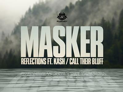MASKER - REFLECTIONS FT. KASH / CALL THEIR BLUFF design drumnbass artwork digitalart dnb