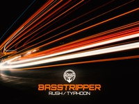 BASSTRIPPER - RUSH / TYPHOON