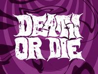 Death or Die