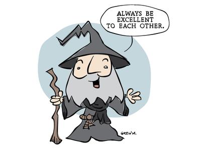 Gandalf. 100% righteous.