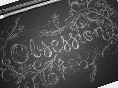 Obsession Full calligraphy illustration draw filigree flourish obsession personal type typography script hand lettering lettering