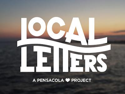 Local Letters letters local type handdrawn florida pensacola handlettering lettering illustration logo branding