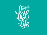 Be Grateful & Love Life