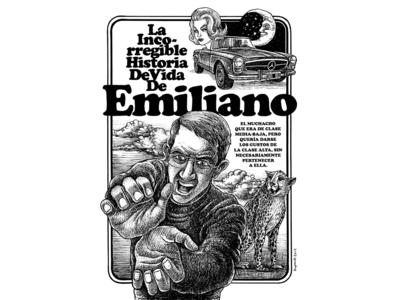 Emiliano's incorrigible life story