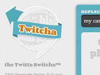 Twitcha - it's alive!