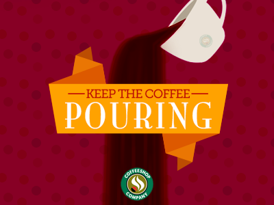 Keep The Coffee Pouring