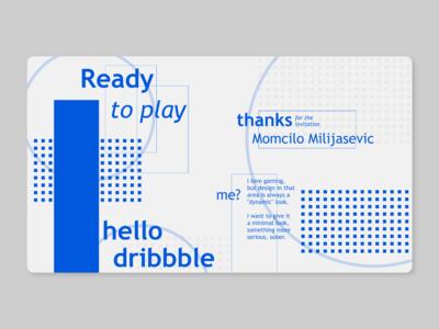 Hello, dribbble | thanks to Momcilo Milijasevic for the invite player dribbble invite dribbble hello dribbble