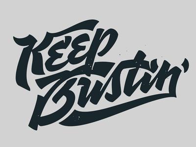 Keep Bustin'
