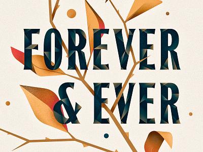 Forever & Ever forever design texture illustrator ornament letter typography branch leaf vector lettering type illustration