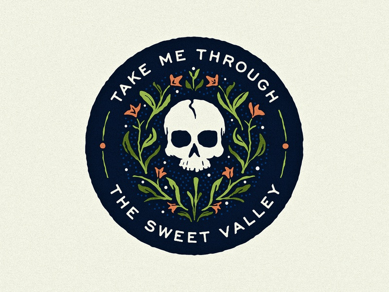 Take Me Through The Sweet Valley valley of death vintage texture smog bill callahan badge design badge skull floral ornament design logo vector illustrator illustration