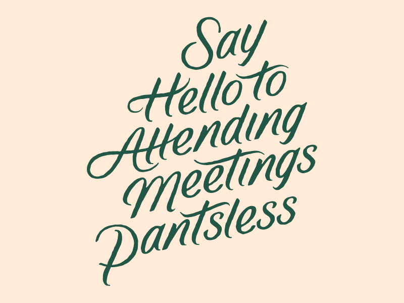 Pantsless fucking freelancing hand lettering script lettering script lettering