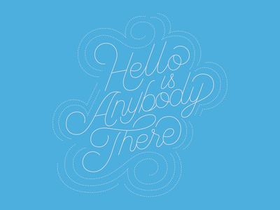 Hello is Anybody There? hand lettering adobe illustrator cc script lettering fucking freelancing lettering