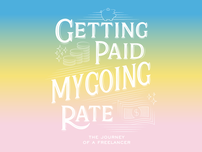 Getting Paid My Going Rate vector illustration lettering fucking freelancing