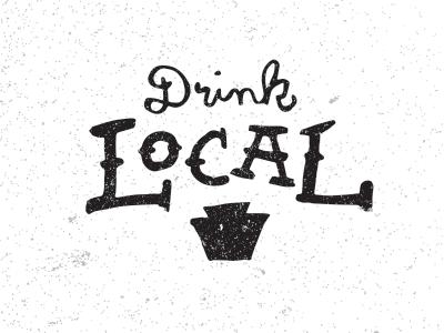 Drink Local texture type handwritten sketch pa beer drink local