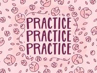 Practice.Practice.Practice.