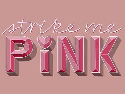 Strike me PINK! (design) convex convexletters ipadlettering handlettering design