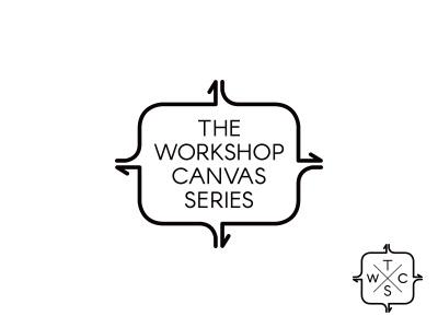 The Workshop Canvas Series