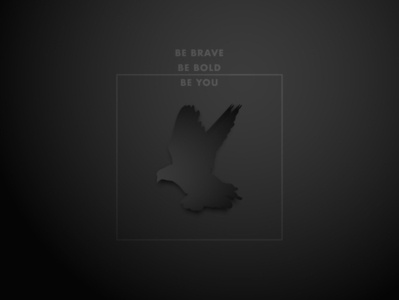Be brave, Be bold, Be you flat 2d brave bold freedom flying fly graphic design graphic vector illustration illustration vector message motivational inspiration type geometry black dove