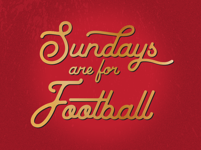 Sundays are for Football gold red football typography