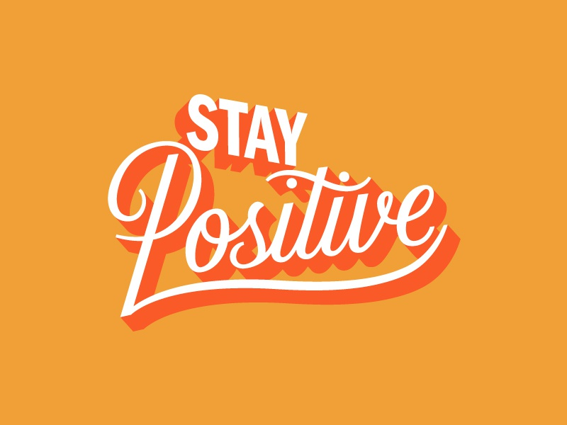 Stay Positive vector logo script typography type lettering