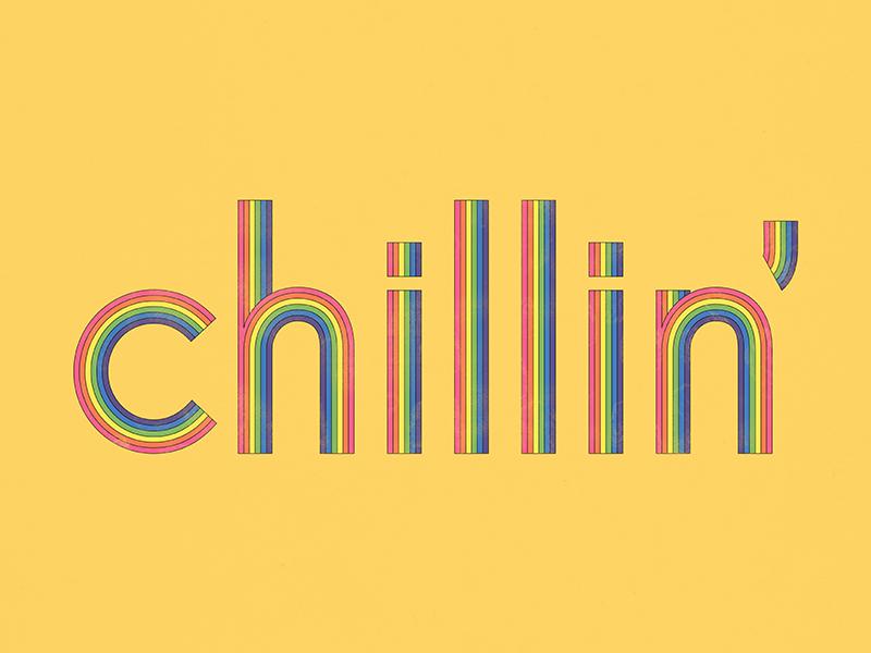 Chillin' design graphic design inline rainbow retro vintage vector typography chillin chill