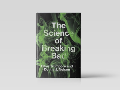 The Science of Breaking Bad walter white heisenberg amc breaking bad tv smoke chemistry science texture typography book cover