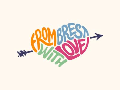 From Brest With Love brest love arrow heart logo lettering design illustration vector