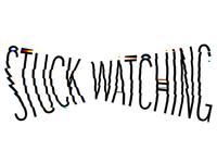 Stuck Watching