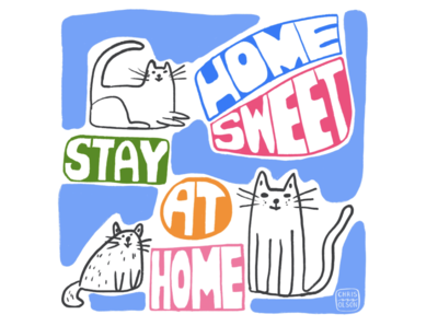 Home Sweet Stay at Home  by Chris Olson stay at home wellbeing wellness stay safe stayhome happy cats hand lettering handlettering design illustration