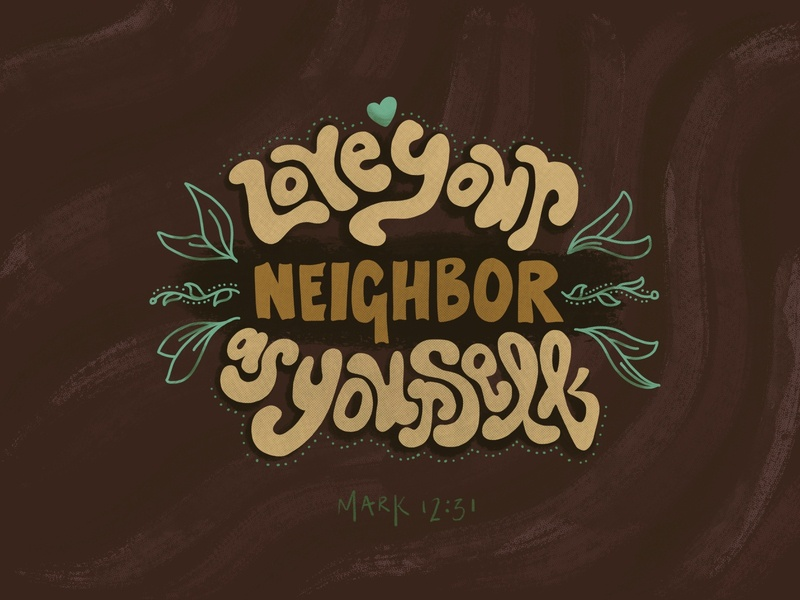 Love Your Neighbor As Yourself illustration inspirational color palette hand drawn type graphicdesign calligraphy typography inspirational quote inspiration black lives matter ipad app handdrawntype hand lettering handlettering