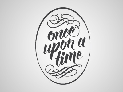 Once Upon a Time lettering brush once upon a time flourish script circle fairy tale