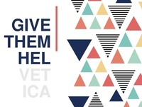 Give Them Hel(vetica)