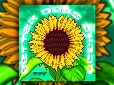Better Days Ahead midwest nebraska illustrator plant illustration grow growth plants plant adobe cc photoshop vector art hand drawn crumby creative flower autumn blooming bloom covid summer sunflower