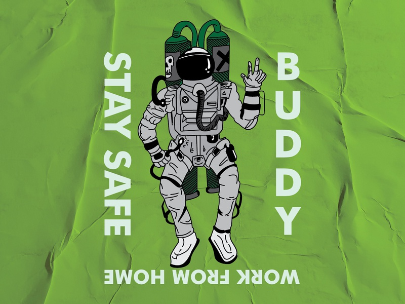 Stay Safe Buddy