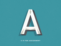 A is for Assignment