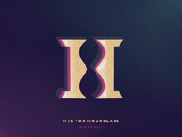 H is for Hourglass