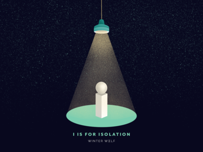 I is for Isolation