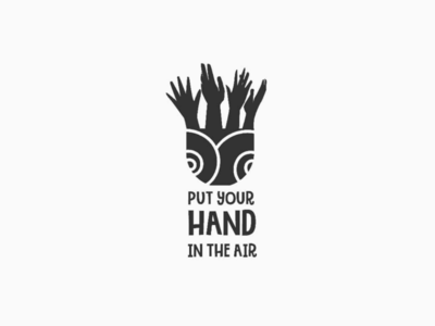 PUT YOUR HAND IN THE AIR