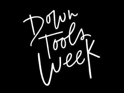 Down Tools Week typography lettering hand lettering