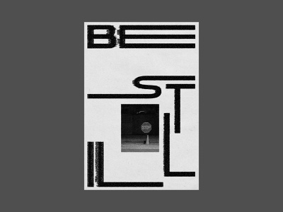 Be Still christian stop black and white poster design layout typography type stillness be still